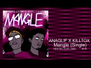 ANAGLIF X KILLTOX - Mangle (Single)