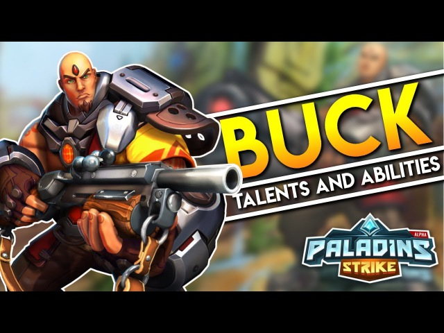 Paladins Strike │ How to Play Buck - Talents Builds and Abilities