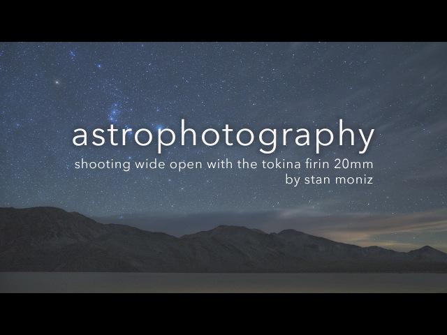 Tokina Firin ASTROPHOTOGRAPHY | WIDE OPEN @ f2.0