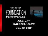 Voiceover Lab Q&ampA with Phil Lamarr, Grey Griffin, Greg Baldwin of SAMURAI JACK