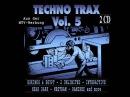 TECHNO TRAX VOL. 5 (V) - FULL ALBUM - 108:49 MIN TRACKLIST (HIGH QUALITY GERMAN TECHNO SOUND 1992)