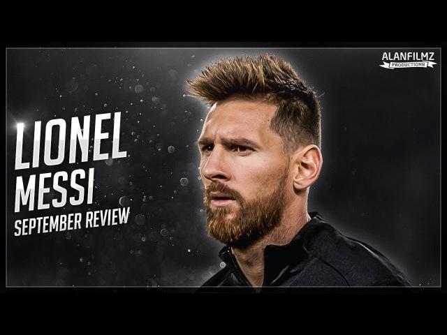 Lionel Messi - September 2017 - Skills, Goals Assists - HD