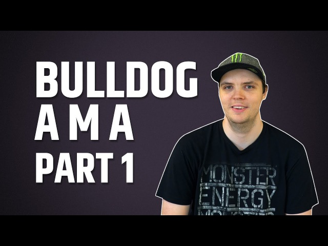 AdmiralBulldog AMA Part 1 - powered by GG.Bet
