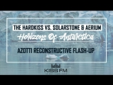 The Hardkiss vs. Solarstone Aerium - Horizons of Antarctica (Azotti Reconstructive FlashUp)