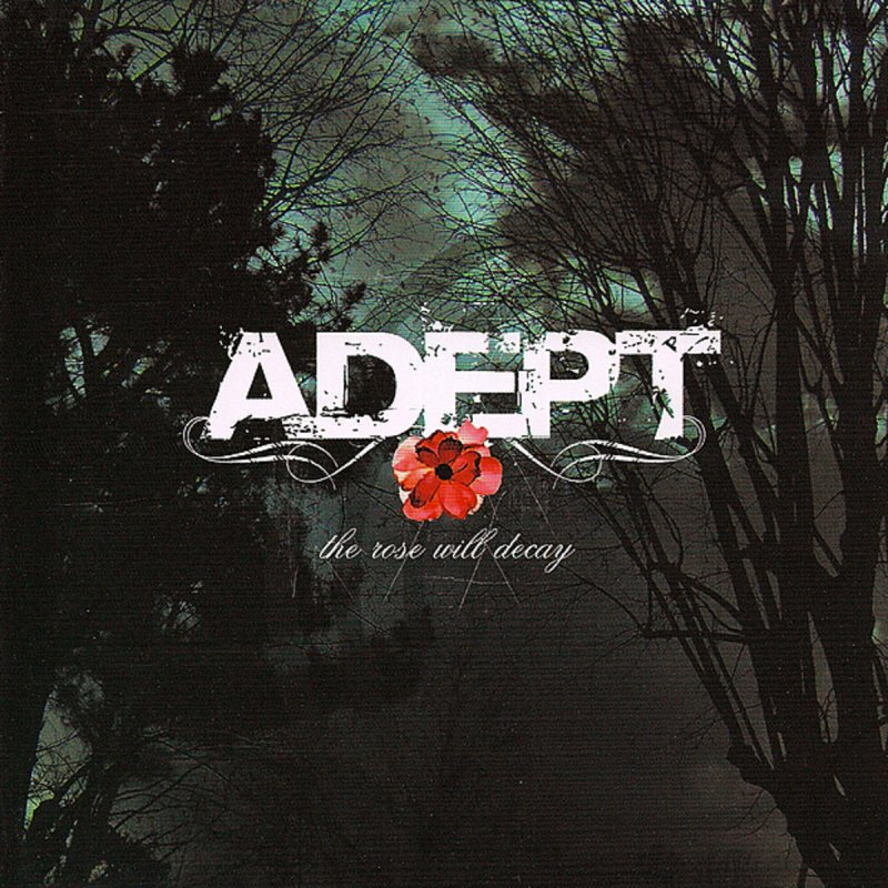 Adept - The Rose Will Decay [EP] (2006)