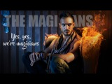 The Magicians  Yes, yes, we're magicians +2x08