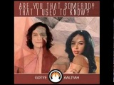 AaliyahGotye- Are You That Somebody That I Used to Know