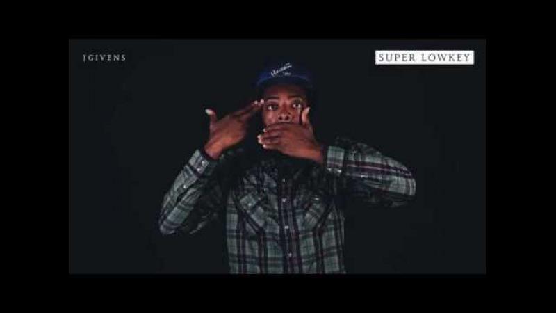 JGivens - Super Lowkey (@pray4jgivens @humblebeast)
