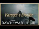 Dawn of War III - Farseer's Doubt