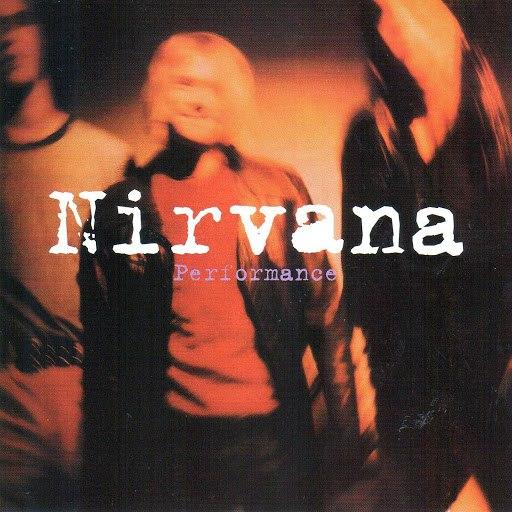 Nirvana альбом Performance (Live 1993)