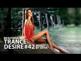 Trance Desire #42 _ Best of Vocal, Melodic, Balearic Trance _ Mixed by Oxya