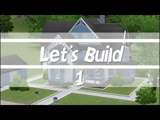 Let's Build The Sims 3 : Викторианский Особняк - 1