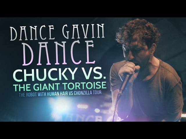 Dance Gavin Dance - Chucky vs. The Giant Tortoise LIVE! Robot With Human Hair vs. Chonzilla Tour