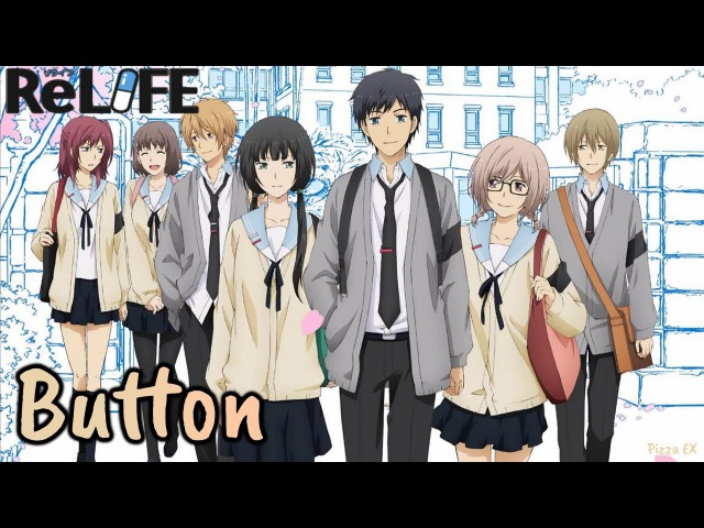 『Lyrics AMV』 ReLIFE OP Full - Button / PENGUIN RESEARCH