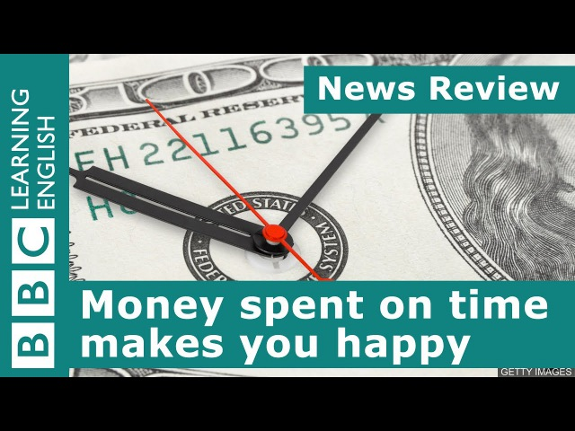 BBC News Review Money spent on time makes you happy