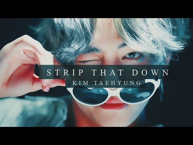 STRIP THAT DOWN FT KIM TAEHYUNG (FMV)