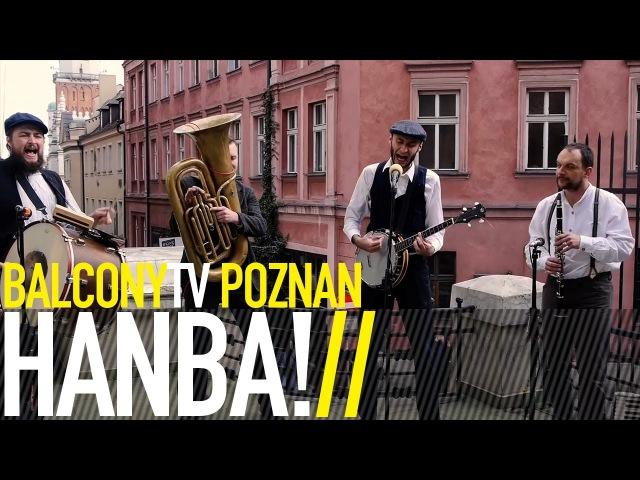 HAŃBA! - DO ROBOTY (BalconyTV)