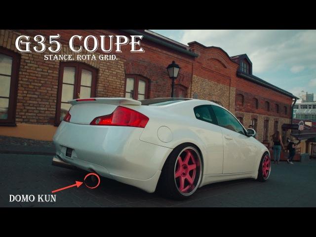 Infiniti G35 Coupe. Stance, Rota Grid, Домо-кун (тест драйв обзор)