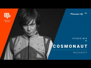 Cosmonaut megapolis 89.5 fm /MegaBeat / Stellar Fountain/ @ Pioneer DJ TV | Moscow
