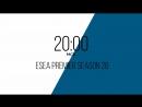ESEA Premier 26: Gambit vs Not Academy & Chaos