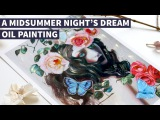 A Midsummer Night's Dream  OIL PAINTING TIMELAPSE