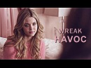 Wreak Havoc | Alison DiLaurentis