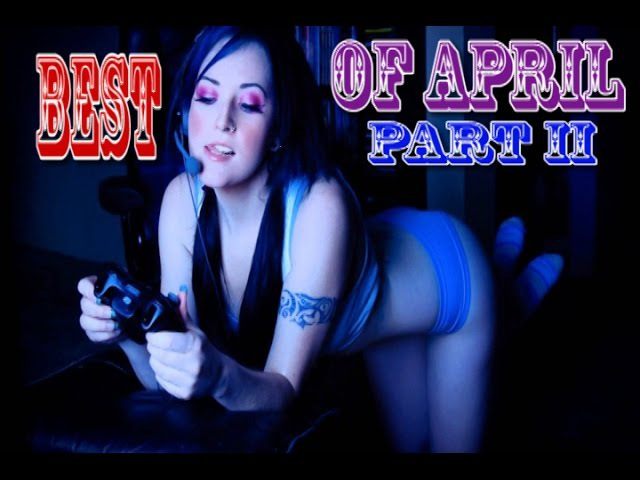 THE BEST GAMING Fails and Funny moments OF APRIL PART 2 || ИГРОВЫЕ ПРИКОЛЫ 2017 ||Gaming Tv Show