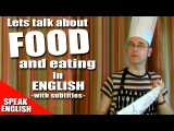 Learn English - let's talk about food and eating - Speak English with Duncan