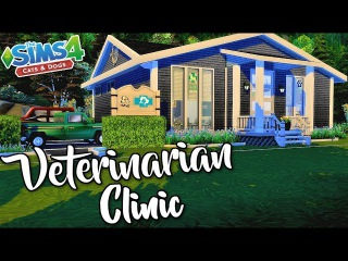 THE SIMS 4 CATS AND DOGS Early Access! Veterinarian Clinic Speed Build