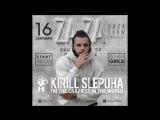 Kirill Slepuha/Zaza Night Club/16 сентября