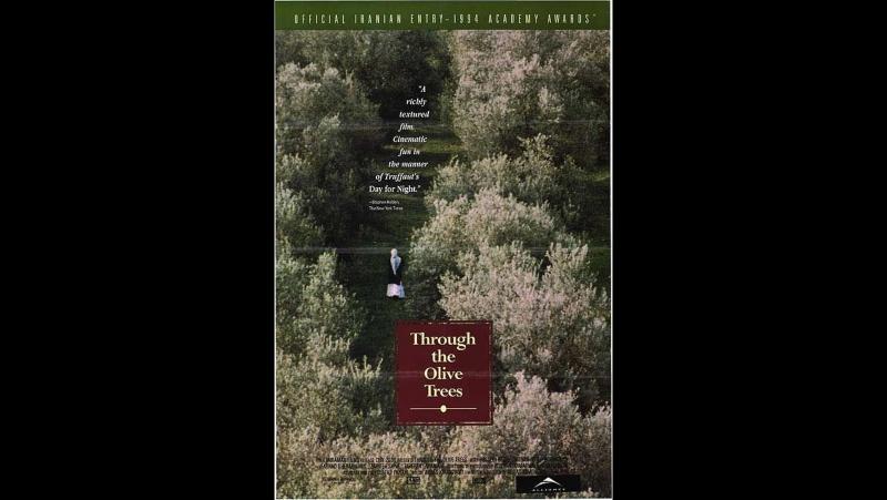 Аббас Киаростами Сквозь оливы Abbas Kiarostami Zire darakhatan zeyton 1994 Франция Иран