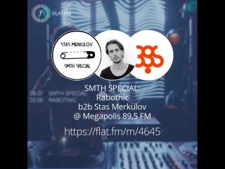 SMTH SPECIAL: Rabotnic & Stas Merkulov @ @megapolisfm (Megapolis 89,5 FM): back2back Stas Merkulov — Smth Special 9