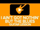 Andy's Lab - Robben Ford - I ain't got nothin' but the blues Guitar Lesson