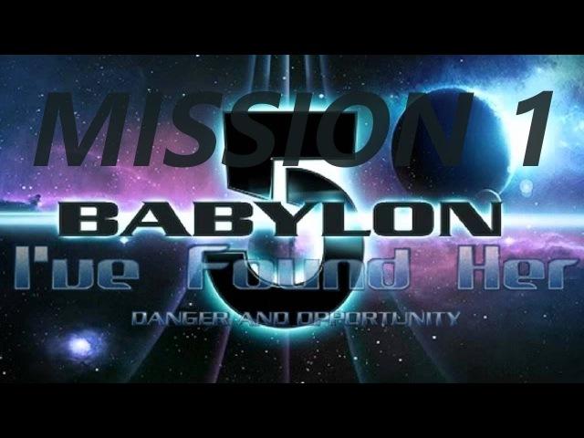 Babylon 5 - I've found her. Mission 1