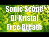Sonic Scope &amp DJ Kristal - Free Breath (Original Mix)