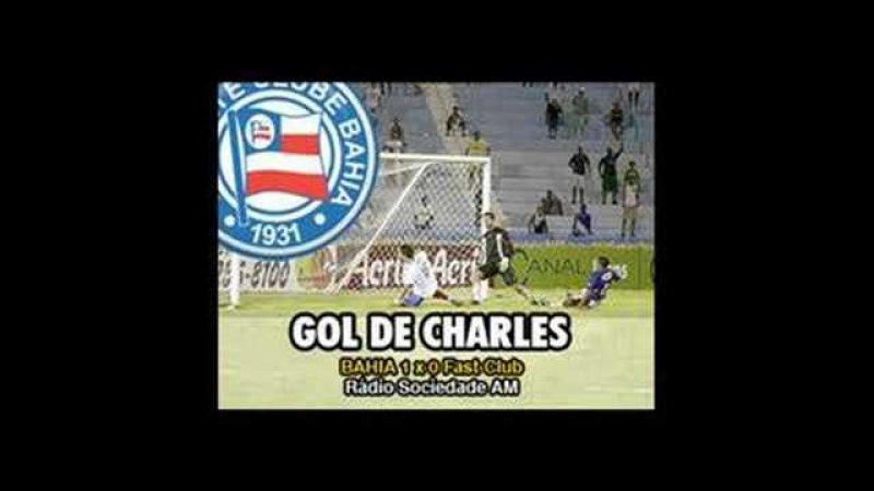 Gol de Charles - Bahia 1 x 0 Fast Club - Rádio Sociedade AM