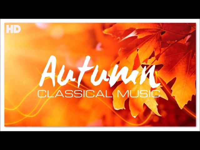5 Hours Classical Music for Autumn Mood - Relaxing Concentration Studying Reading Focus