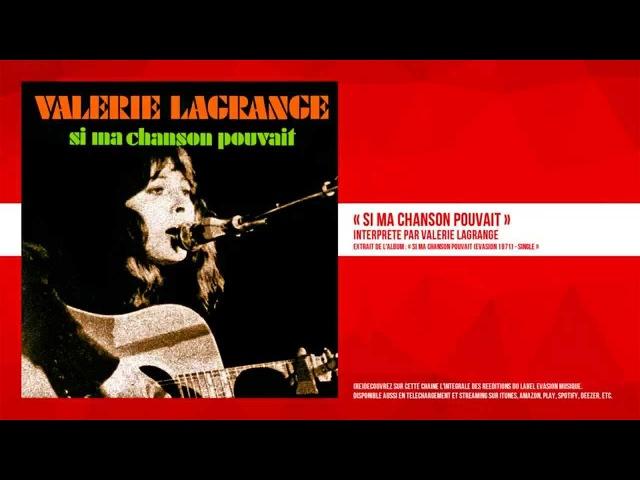 « Si ma chanson pouvait » - Valérie Lagrange - Remasterisé
