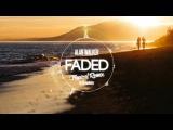 Alan Walker - Faded (DJ Monteiro Tropical House No.1 Remix)
