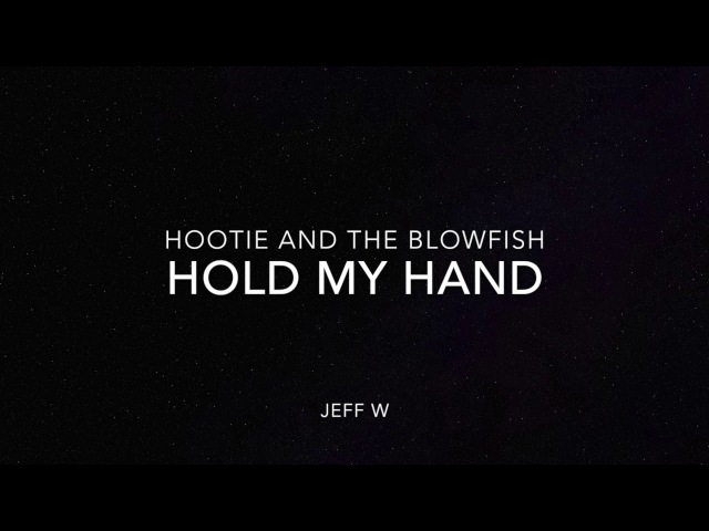 Hold My Hand - Hootie and the Blowfish (Jeff W)
