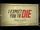 I Expect You To Die - First Class Update Trailer
