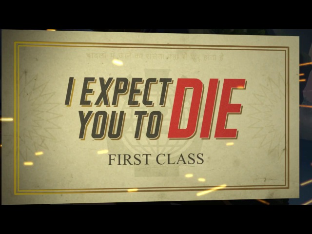 I Expect You To Die First Class Update Trailer