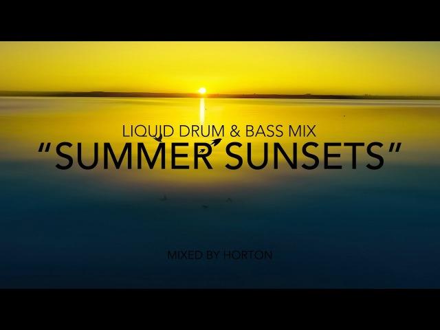 Summer Sunsets ~ Chilled Liquid Drum Bass Mix