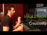 Using Vocal Effects Creatively with Phil Allen - Warren Huart Produce Like A Pro