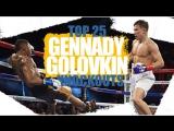 Top 25 Gennady Golovkin Knockouts