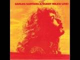Carlos Santana &amp Buddy Miles Free form funkafide filth