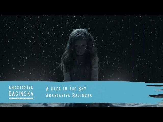 Anastasiya Baginska - A Plea to the Sky (Official Video)
