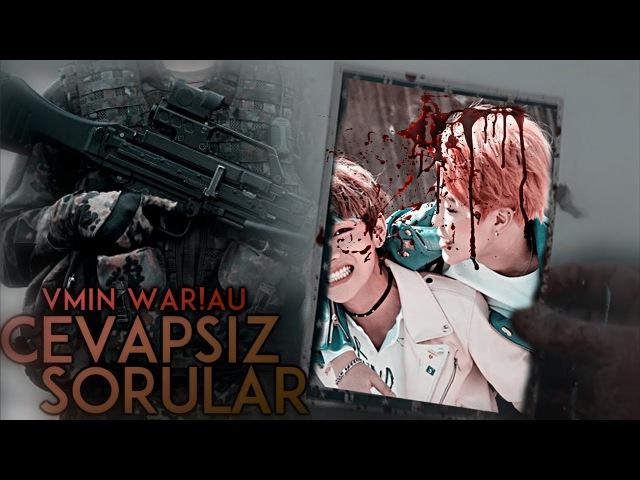 VMIN; | ❝Cevapsız Sorular❞「WAR!AU」