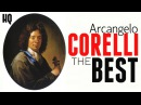 The Best Baroque Music in 1600 4 Hours Arcangelo Corelli Relaxing Clavier and Strings HQ Recording