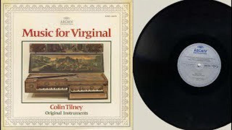 Colin Tilney (harpsichord, virginal) Music for Virginal